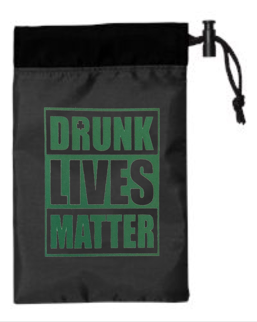 Drunk Lives Matter.  Cinch Tote