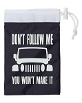 Don't Follow Me.  You Won't Make It.  Cinch Tote