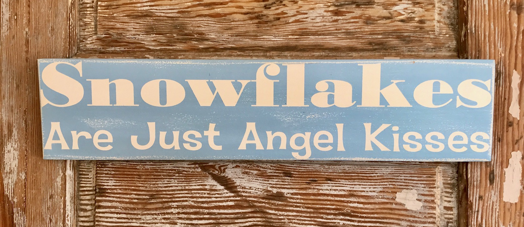 Snowflakes Are Just Angel Kisses.  Wood Sign