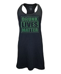 Drunk Lives Matter.  Racer Back Swim Suit Cover Up