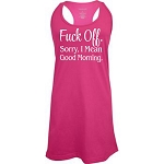 Fuck Off.  Sorry, I Mean Good Morning.  Racer Back Swim Suit Cover Up