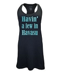 Havin' A Few In Havasu.  Racer Back Swim Suit Cover Up