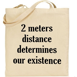2 Meters Distance Determines Our Existence.  Canvas Tote Bag