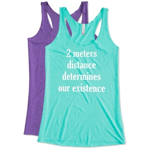 2 Meters Distance Determines Our Existence.  Ladies Racer Back Tank Top