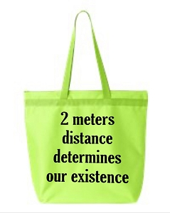 2 Meters Distance Determines Our Existence.  Zipper Tote Bag