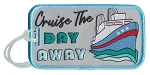 Cruise The Day Away.  Luggage Tag