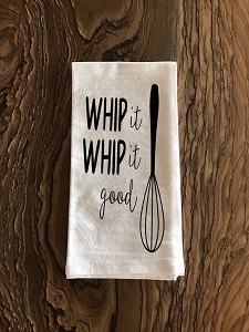 Whip It.  Whip It Good.  Flour Sack Tea Towel