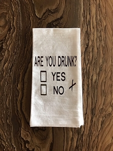 Are You Drunk?  Yes or No.  Flour Sack Tea Towel
