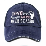 Love Me Like You Love Deer Season.  Women's Trucker Hat
