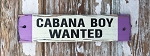 Cabana Boy Wanted.  Rustic Wood Sign