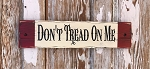 Don't Tread On Me.  Rustic Wood Sign