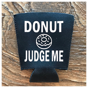 Donut Judge Me.  Pint Glass Cooler
