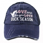 Love Me Like You Love Duck Season.  Women's Trucker Hat