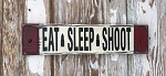 Eat, Sleep, Shoot.  Rustic Wood Sign