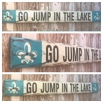 Go Jump In The Lake.  Rustic 4 Foot Long Wood Sign