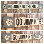 Go Jump In The Pool.  Rustic 4 Foot Long Wood Sign