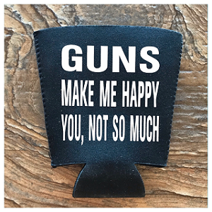 Guns Make Me Happy.  You, Not So Much.  Pint Glass Cooler