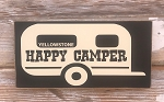Happy Camper.  Yellowstone.  Wood Sign