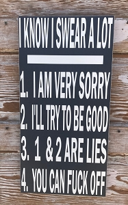 I Know I Swear A Lot.  Wood Sign