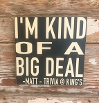I'm Kind Of A Big Deal.  Personalized with Name.  Wood Sign