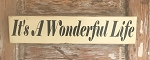 It's A Wonderful Life.  Wood Sign