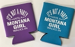 It's Not A Party Until A Montana Girl Walks In.  Collapsible Can Cooler / Coozie