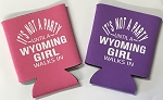 It's Not A Party Until A Wyoming Girl Walks In.  Collapsible Can Cooler / Coozie