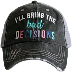 I'll Bring The Bad Decisions.  Women's Trucker Hat