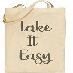 Lake It Easy.  Canvas Tote Bag