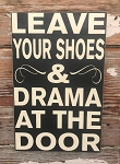 Leave Your Shoes And Drama At The Door.  Wood Sign