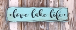 Love Lake Life.  Rustic Wood Sign