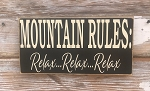 Mountain Rules:  Relax... Relax... Relax.  Wood Sign