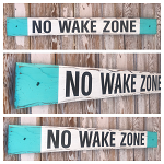 No Wake Zone.  Distressed Rustic Wood Sign