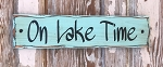 On Lake Time.  Rustic Wood Sign