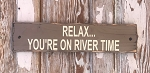 Relax... You're On River Time.  Rustic Wood Sign