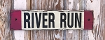 River Run.  Rustic Wood Sign