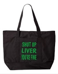 Shut Up Liver You're Fine.  Zipper Tote Bag