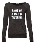 Shut Up Liver, You're Fine.  Women's Scoop Neck Sweatshirt