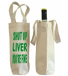 Shut Up Liver You're Fine.  Wine Tote