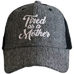 Tired As A Mother.  Herringbone Trucker Hat