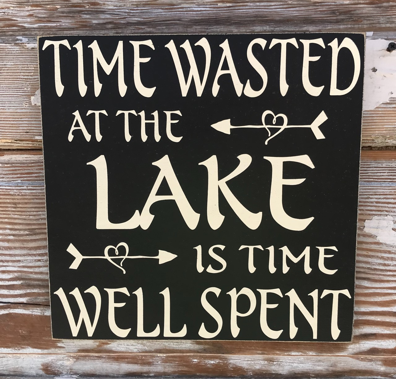 Time Wasted At The Lake Is Time Well Spent.  Wood Sign