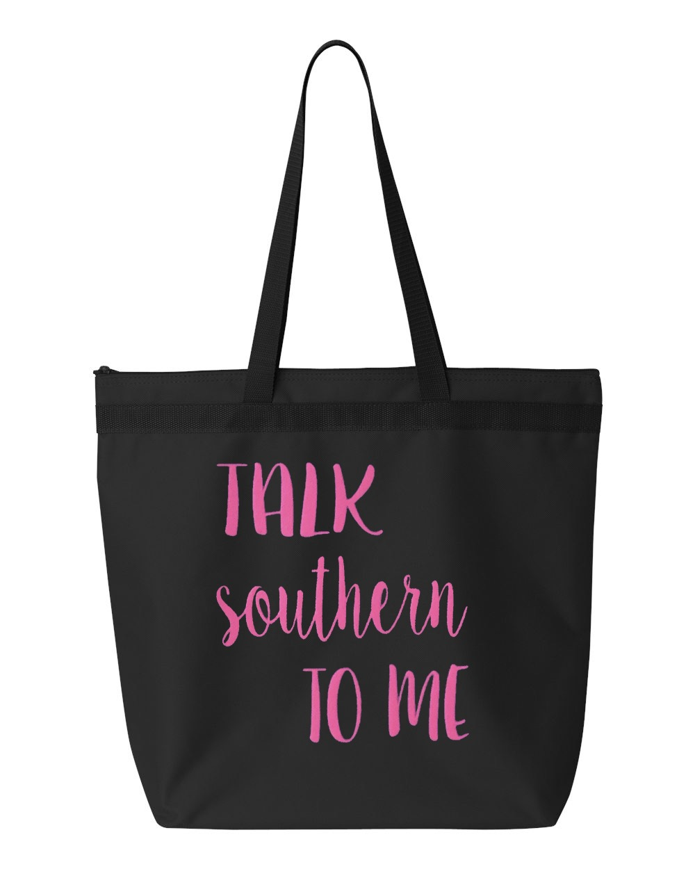 Talk Southern To Me.  Zipper Tote Bag