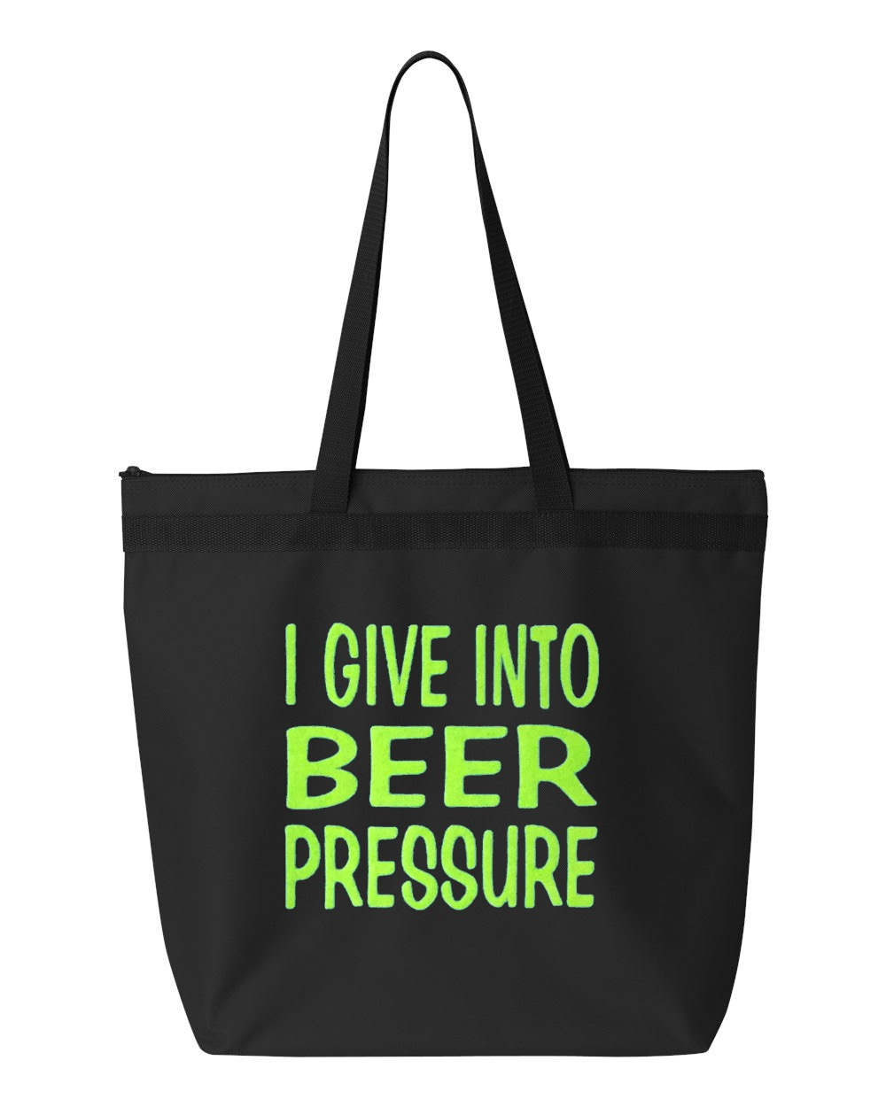 I Give Into Beer Pressure.  Zipper Tote Bag