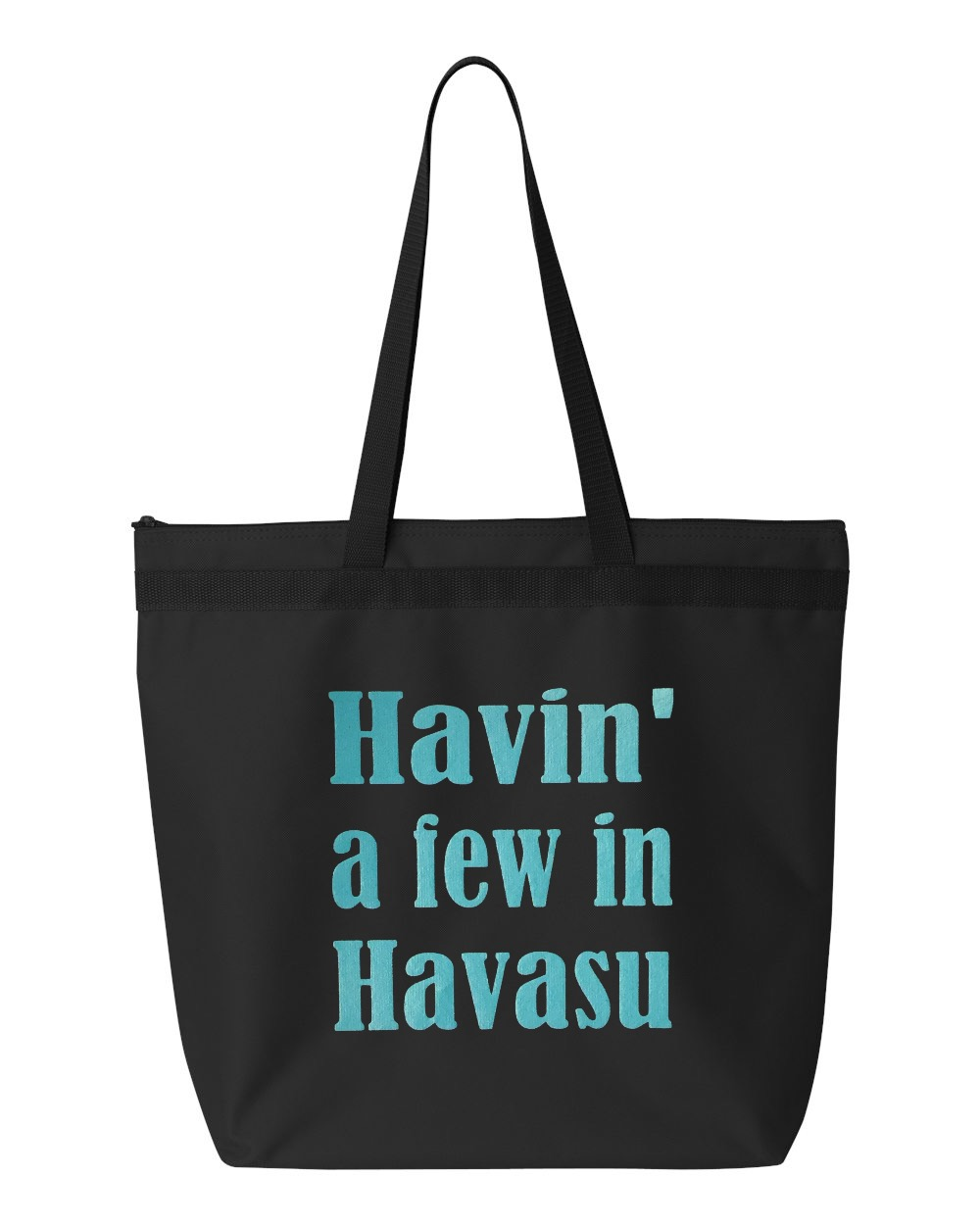 Havin' A Few In Havasu.  Zipper Tote Bag
