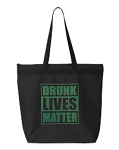 Drunk Lives Matter.  Zipper Tote Bag