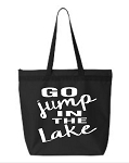 Go Jump In The Lake.  Zipper Tote Bag