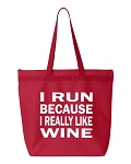 I Run Because I Really Like Wine.  Zipper Tote Bag