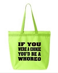 If You Were A Cookie, You'd Be A Whoreo.  Zipper Tote Bag