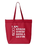 I Am Republican, Democrat, Having A Glass Of Wine.  Zipper Tote Bag
