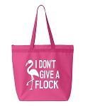 I Don't Give A Flock.  Zipper Tote Bag
